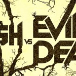 <em>Ash Vs. Evil Dead</em> Is Epic, Cheesy, And One Hell Of A Ride.