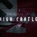 <em>The Man In The High Castle</em> Is A Deeply Disturbing Look At The World That Never Was.