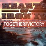 Let's Examine <em>Hearts of Iron IV: Together For Victory</em>.