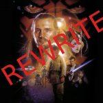 Let's Rewrite <em>Star Wars: Episode I – The Phantom Menace</em>.